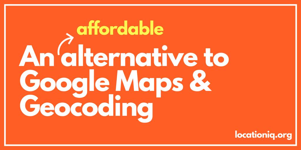 LocationIQ: An alternative to google geolocation maps geocoding API